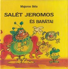 Majoros Béla - Salét Jeromos és barátai [antikvár]