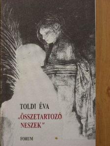 """Toldi Éva - """"Összetartozó neszek"""" [antikvár]"""