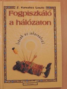 Z. Karvalics László - Fogpiszkáló a hálózaton [antikvár]
