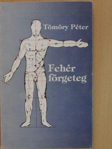 Tömöry Péter - Fehér förgeteg [antikvár]