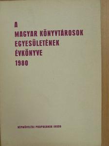 Dr. Balázs Sándorné - A Magyar Könyvtárosok Egyesületének évkönyve 1980. [antikvár]