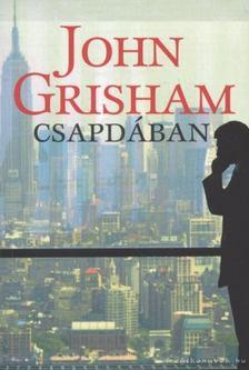 John Grisham - Csapdában [antikvár]