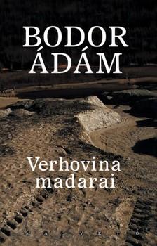 Bodor Ádám - Verhovina madarai [eKönyv: epub, mobi]