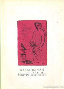 GARAI ISTVÁN - Euterpé védelmében [antikvár]