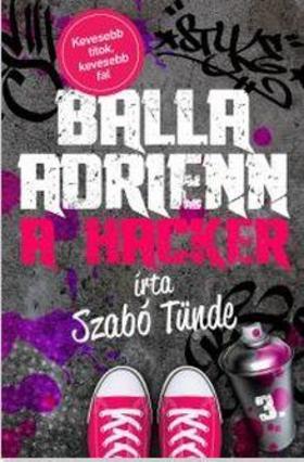 Szabó Tünde - Balla Adrienn 3. - A hacker