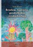 Gerő Zsuzsa - Érzelem, fantázia, gondolkodás óvodáskorban