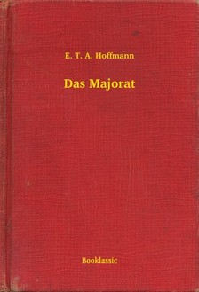 E. T. A. Hoffmann - Das Majorat [eKönyv: epub, mobi]