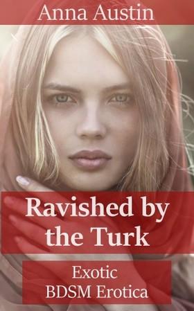 Austin Anna - Ravished By The Turk [eKönyv: epub, mobi]