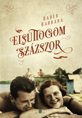 Bauer Barbara - Elsuttogom százszor [eKönyv: epub, mobi]