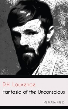 D. H. Lawrence - Fantasia of the Unconscious [eKönyv: epub, mobi]