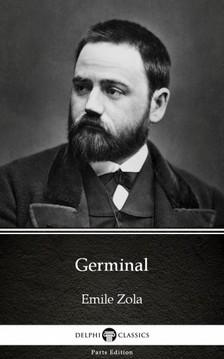 ÉMILE ZOLA - Germinal by Emile Zola (Illustrated) [eKönyv: epub, mobi]