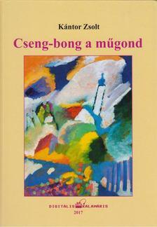 Kántor Zsolt - Cseng-bong a műgond [antikvár]