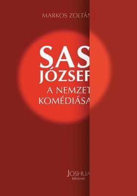 Markos Zoltán - Sas József - A nemzet komédiása