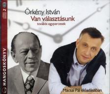 ÖRKÉNY ISTVÁN - Van választásunk - További egypercesek - Hangoskönyv