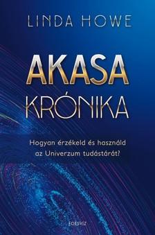 Linda Howe - Akasa-krónika - Hogyan érzékeld és használd az univerzum tudástárát? [eKönyv: epub, mobi]