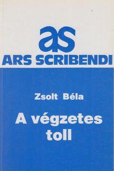 ZSOLT BÉLA - A végzetes toll [antikvár]