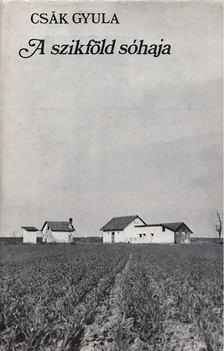 Csák Gyula - A szikföld sóhaja [antikvár]