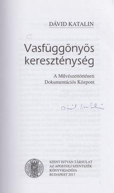 Dávid Katalin - Vasfüggönyös kereszténység (aláírt) [antikvár]