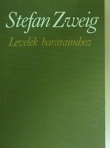 Stefan Zweig - Levelek barátaimhoz [antikvár]