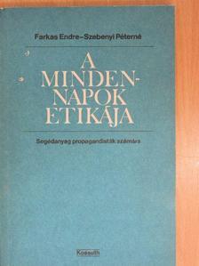 Farkas Endre - A mindennapok etikája [antikvár]