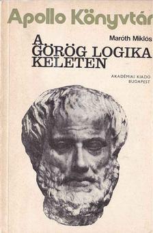 Maróth Miklós - A görög logika keleten [antikvár]