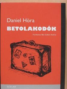 Daniel Höra - Betolakodók [antikvár]