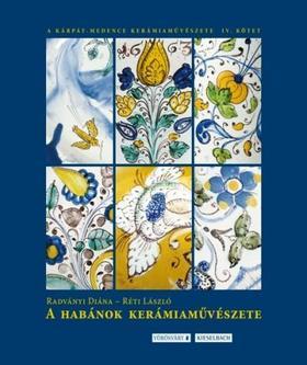 Radványi Diána - Réti László - A habánok kerámiaművészete