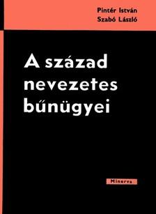 Pintér István - Szabó László - A század nevezetes bűnügyei [eKönyv: epub, mobi]