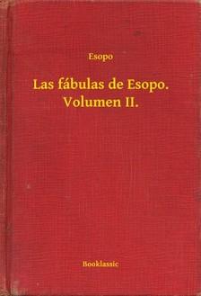 Esopo - Las fábulas de Esopo. Volumen II. [eKönyv: epub, mobi]