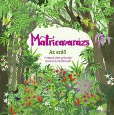 Matricavarázs - Az erdő