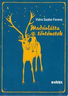 Vidra Szabó Ferenc - Madárlátta történetek [antikvár]