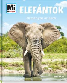 Andrea Weller-Essers - Elefántok - Ormányos óriások - Mi MICSODA