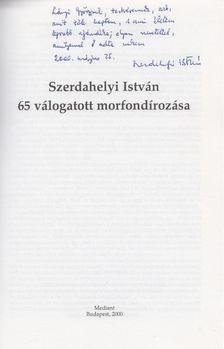 Szerdahelyi István - Szerdahelyi István 65 válogatott morfondírozása (dedikált) [antikvár]