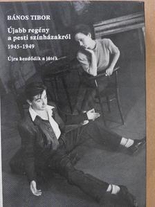 Bános Tibor - Újabb regény a pesti színházakról 1945-1949 [antikvár]