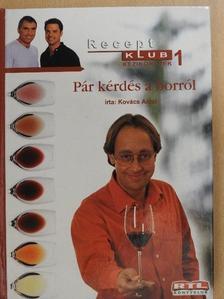 Kovács Antal - Pár kérdés a borról [antikvár]