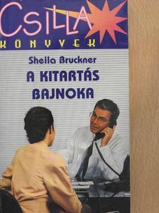 Sheila Bruckner - A kitartás bajnoka [antikvár]