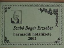 Balázs László - Szabó Bogár Erzsébet harmadik nótafüzete [antikvár]