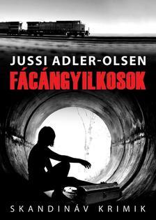 Jussi Adler-Olsen - Fácángyilkosok