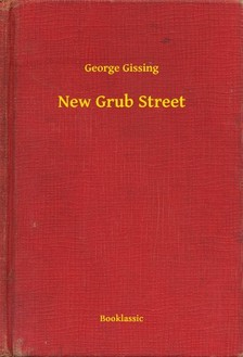 GISSING, GEORGE - New Grub Street [eKönyv: epub, mobi]