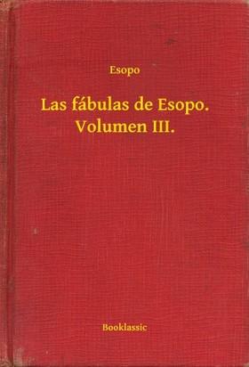Esopo - Las fábulas de Esopo. Volumen III. [eKönyv: epub, mobi]
