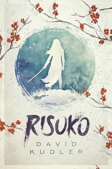 Kudler David - Risuko - A Kunoichi Tale [eKönyv: epub, mobi]