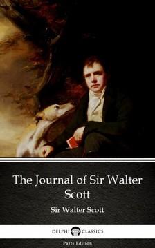 Delphi Classics Sir Walter Scott, - The Journal of Sir Walter Scott by Sir Walter Scott (Illustrated) [eKönyv: epub, mobi]