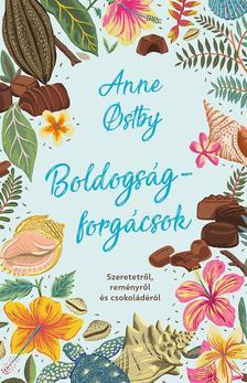 Ostby, Anne Ch. - Boldogságforgácsok