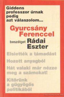 Gyurcsány Ferenc - Giddens professzor úrnak pedig azt válaszolom... [antikvár]