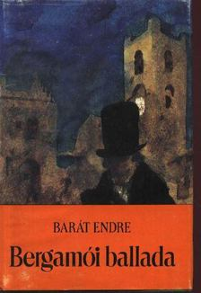 BARÁT ENDRE - Bergamói ballada [antikvár]