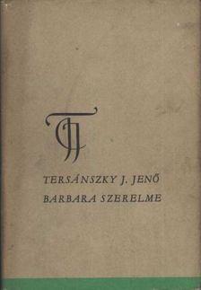 TERSÁNSZKY JÓZSI JENŐ - Barbara szerelme [antikvár]