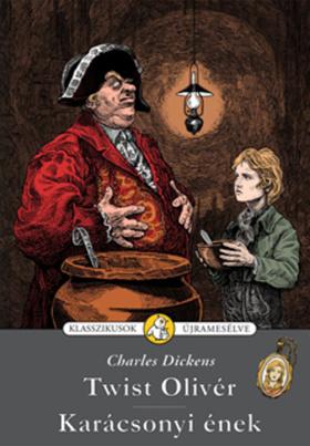 Charles Dickens - TWIST OLIVÉR - KARÁCSONYI ÉNEK - KLASSZIKUSOK ÚJRAMESÉLVE 6.