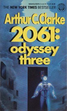 Arthur C. Clarke - 2061 Odyssey Three [antikvár]