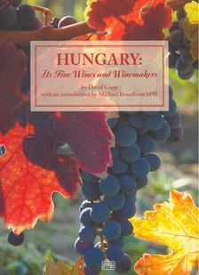 David Copp - Hungary : Its Fine Wines and Winemakers [antikvár]
