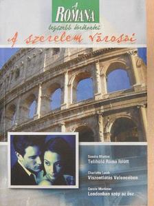 Carole Mortimer - Telihold Róma fölött/Viszontlátás Velencében/Londonban szép az ősz [antikvár]
